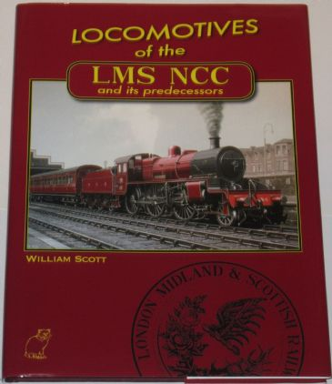 Locomotives of the LMS NCC and its Predecessors, by William Scott